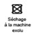 SECHAGE MACHINE EXCLU